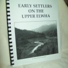 Early Settlers on the Upper Elwha. Alice Bretches Alexander, author. Softbound. Mint.