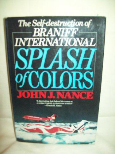 Splash of Colors. John J. Nance, author. Signed First Edition. VG+/VG