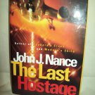 The Last Hostage. John J. Nance, author. Signed First Edition. Fine/Fine
