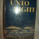 Night Unto Night. Philip Wylie, author. 1st Edition, 6th Printing. VG+/VG