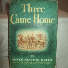 Three Came Home. Agnes Newton Keith, author. BC Edition. VG/VG-