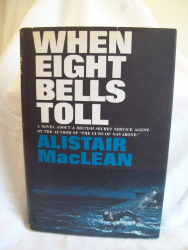 When Eight Bells Toll. Alistair MacLean, author. BC Edition. NF/VG