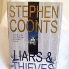 Liars & Thieves. Stephen Coonts, author. 1st Edition. F/F