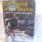 The Deaths Of The Bravos. John Myers Myers, author. 1st Edition. VG+/VG