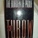The Burden Of Proof. Scott Turow, author. 1st Edition, 1st Printing. NF/NF