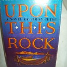 Upon This Rock. Frank G. Slaughter, author. 1st Edition, 1st Printing. VG+/VG