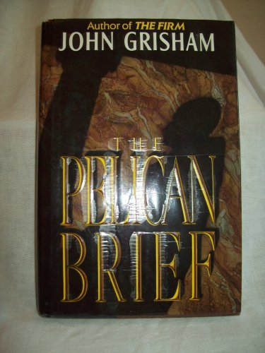 The Pelican Brief. John Grisham, author. 1st Edition, 1st Printing. VG+/VG-