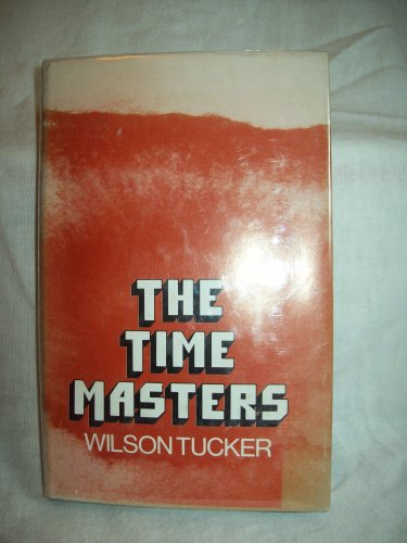 The Time Masters. Wilson Tucker, author. Reader's Union. NF/NF