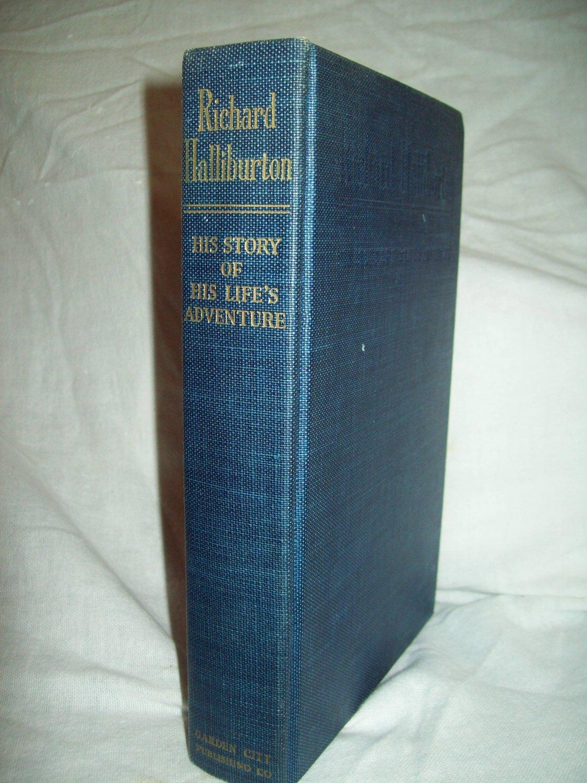 Richard Halliburton: His Story Of His Life's Adventures. Illustrated. VG+