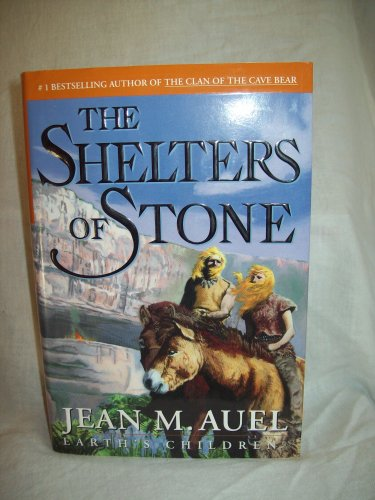 The Shelters Of Stone. Jean Auel, author. 1st Edition, 1st Printing. F/NF