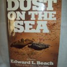 Dust On The Sea. Edward L. Beach, author. 1st Edition, 1st printing. NF/VG+
