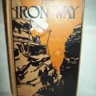 The Iron Way. Sarah Pratt Carr, author. 1st Edition, 4th Printing. VG