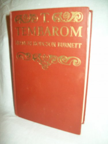 T. Tembarom. Frances Hodgson Burnett, author. 1st Edition, 1st printing. VG+