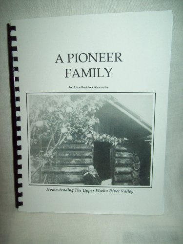 A Pioneer Family. Alice Bretches Alexander, author. Spiral Bound PPB. New