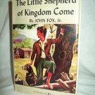 The Little Shepherd Of Kingdom Come. John Fox, Jr., author. Thrushwood Books. NF/VG