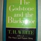 The Godstone And The Blackymor. T. H. White, author. 1st American Edition. NF/VG