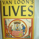 Van Loon's Lives. Hendrik Willem Van loon, author. Literary Guild Edition. VG+/VG