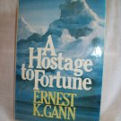 A Hostage To Fortune. Ernest K. Gann, author. 1st Edition, 1st Printing. NF/NF