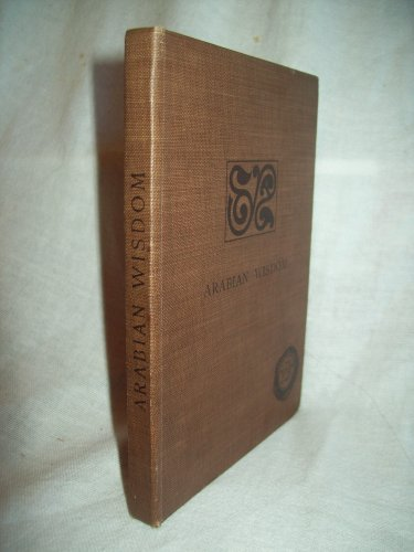 Arabian Wisdom. John Wortabet, MD, author. 1st Edition, 1st Printing. NF