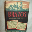 Brazos. Ross McLaury Taylor, author. 1st Edition, 1st Printing. VG/VG-