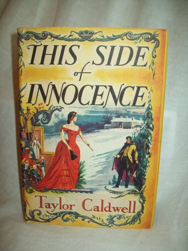 This Side Of Innocence. Taylor Caldwell, author. Early BC edition. NF/VG+