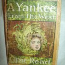 A Yankee From The West. Opie Read, author. Early PPB Novel. Reading copy
