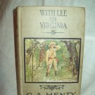 With Lee In Virginia. G. A. Henty, author. Early reprint. VG-