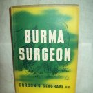 Burma Surgeon. Gordon S. Seagrave, author. 1st Edition. Illustrated. VG/VG