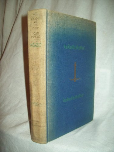 The Cradle Of The Deep. Joan Lowell, author. 1st Edition, 3rd printing. VG-