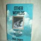 Other Worlds. Paul Davies, author. 1st Edition, 1st Printing. NF/VG+