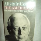 The Americans. Alistair Cooke, author. 1st Edition, 1st Printing. Signed. NF/NF