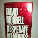 Desperate Measures. David Morrell, author. 1st Edition, 1st Printing. NF/NF