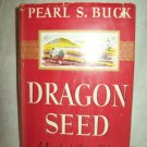 Dragon Seed. Pearl S. Buck, author. Early BC Edition. NF/VG-