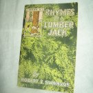 Rhymes Of A Lumber Jack, Book 2. Robert E. Swanson, author. PPB. Third Edition. VG-