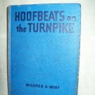 Hoofbeats On The Turnpike. Mildred A. Wirt, author. Illustrated. 1st Edition, 1st Printing. VG