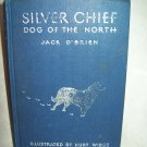 Silver Chief, Dog Of The North. Jack O'Brien, author. Illustrated. Reading Copy.