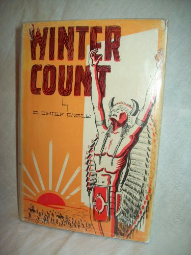 Winter Count. D. Chief Eagle, author. Signed. 1st Edition, 1st Printing. NF/VG+