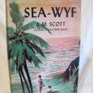 Sea-Wyf. J. M. Scott, author. 1st printing, 3rd Printing. VG+/VG