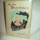 In The Sanctuary. A. Van Der Naillen, author. 1st American Edition. VG