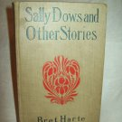 Sally Dows, And Other Stories. Bret Hart, author. Regent Press Edition. VG