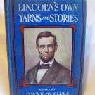 Lincoln's Own Yarns And Stories. Col. A. K. McClure, editor. Illustrated. 1st Thus. VG-