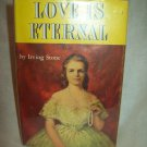 Love Is Eternal. Irving Stone, author. BC Edition. Illustrated Jacket. VG+/VG+