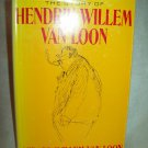 The Story Of Hendrik Willem Van Loon. Gerard Willem Van Loon, author. Illustrated. 1st Ed. NF/VG+