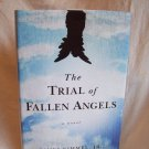 The Trial Of Fallen Angels. James Kimmel, Jr., author. 1st Edition, 1st Printing. NF/NF