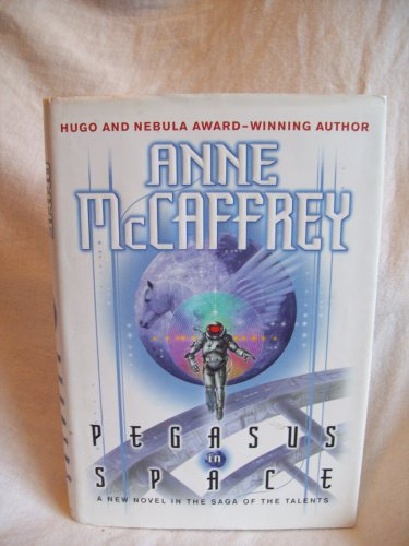 Pegasus In Space. Anne McCaffrey, author. 1st Edition, 1st Printing. VG+/VG+