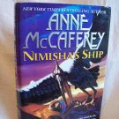 Nimisha's Ship. Anne McCaffrey, author. 1st Edition, 1st Printing. VG+/VG+