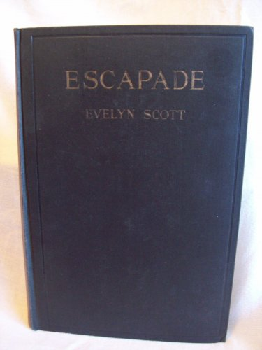 Escapade. Evelyn Scott, author. 1st Edition, 2nd Printing. VG-