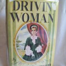 Drivin' Woman. Elizabeth Pickett Chevalier, author. 1st Edition, 1st Printing. VG+/VG