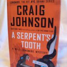 A Serpent's Tooth. Craig Johnson, author. 1st Edition, 1st Printing. NF/NF
