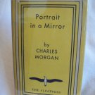Portrait In A Mirror. Charles Morgan, author. Albatross Copyright Edition. NF/VG